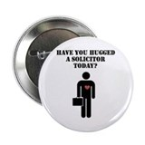 "Have You Hugged a Solicitor 2.25"" Button (10"