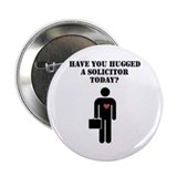 "Have You Hugged a Solicitor Today? 2.25"" Butt"