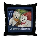 WESTIE LET A WESTIE RESCUE YOU! Throw Pillow