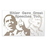 Hitler gave great speeches too Rectangle Decal