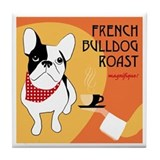 French Bulldog Roast Tile Coaster