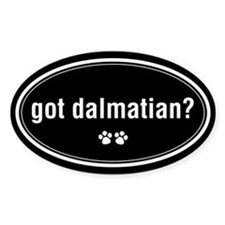Got Dalmatian? Oval Decal