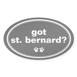 Got St. Bernard? Oval Decal