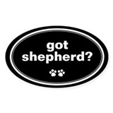 Got Shepherd? Oval Bumper Stickers