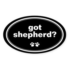 Got Shepherd? Oval Decal