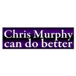 Chris Murphy can do better bumper sticker