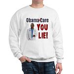 ObamaCare: YOU LIE Sweatshirt