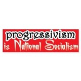 Progressivism is National Socialism (Bumper)