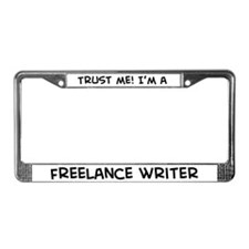 Trust Me: Freelance Writer License Plate Frame
