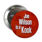 Joe Wilson is a Kook political button