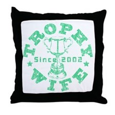 Trophy Wife since 02 Green Throw Pillow