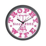 Trophy Wife since 03 Pink Wall Clock