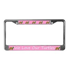 Pink We Love Our Turtles License Plate Frames