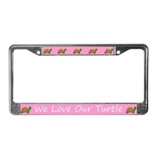 Pink We Love Our Turtle License Plate Frames
