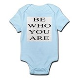 Be Who You Are Infant Bodysuit