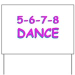 5-6-7-8 Dance Yard Sign