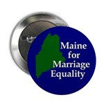 Maine for Marriage Equality Button