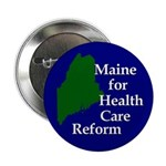 Maine for Health Care Reform Button