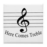 Here Comes Treble ..  Tile Coaster