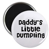 Daddy's Little Dumpling Magnet