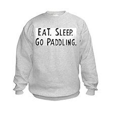 Eat, Sleep, Go Paddling Sweatshirt