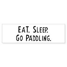 Eat, Sleep, Go Paddling Bumper Bumper Sticker