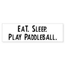 Eat, Sleep, Play Paddleball Bumper Bumper Sticker