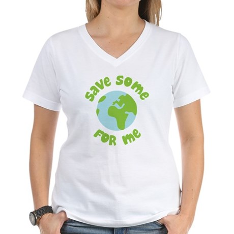 Save Some (Planet Earth) For Me Women's V-Neck T-S