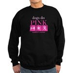 Dogs Do Pink! Sweatshirt (dark)