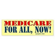 Medicare for All, Now Bumper Sticker (10 pk)