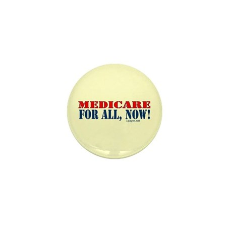 Medicare for All, Now Mini Button
