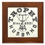 Trophy Husband Since 2001 Framed Tile