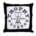 Trophy Husband Since 2001 Throw Pillow