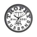 Trophy Husband Since 2001 Wall Clock