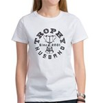 Trophy Husband Since 2001 Women's T-Shirt