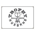Trophy Husband Since 2002 Banner