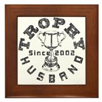 Trophy Husband Since 2002 Framed Tile