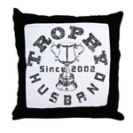 Trophy Husband Since 2002 Throw Pillow