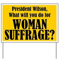 Woman Suffrage Yard Sign