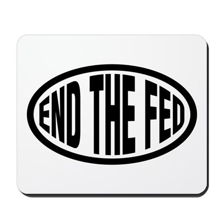 End the Fed Mousepad