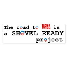 Shovel Ready Bumper Bumper Sticker