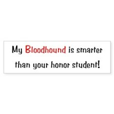 My Bloodhound is smarter... Bumper Bumper Sticker