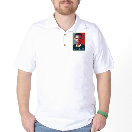 Obama Is A Liar Golf Shirt