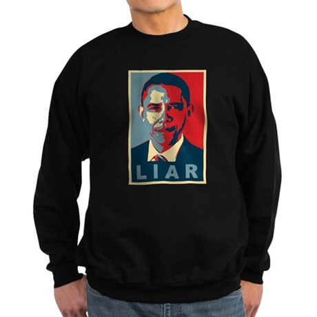 Obama Is A Liar Dark Sweatshirt
