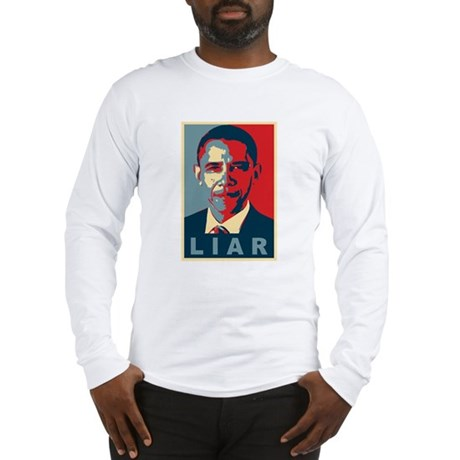 Obama Is A Liar Long Sleeve T-Shirt