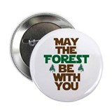 "May The Forest Be With You 2.25"" Button (10 pack)"