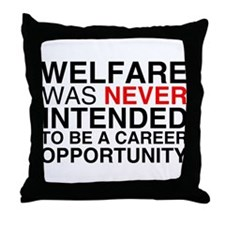 Welfare was never intended to Throw Pillow