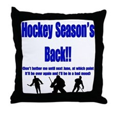 Hockey Season's Back!! Throw Pillow