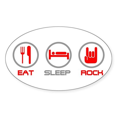 Eat Sleep Rock Oval Sticker