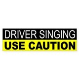 Driver Singing Use Caution Bumper Car Sticker